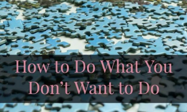 How to Do What You Don't Want to Do