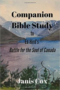 Companion Bible Study for Ed Hird's Battle for the Soul of Canada by Janis Cox
