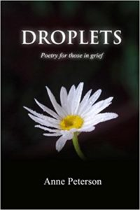 Droplets: Poetry for Those in Grief by Anne Peterson