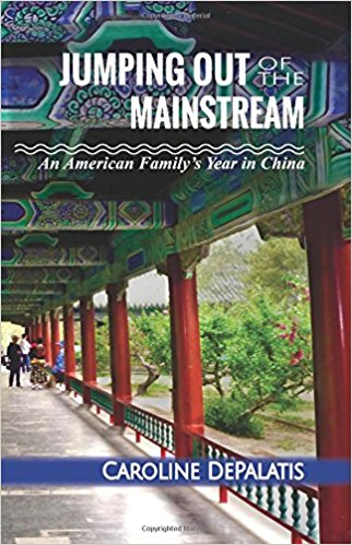 Jumping Out of the Mainstream: An American Family's Year in China by Caroline DePalatis