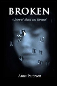 Broken: A Story of Abuse and Survival by Anne Peterson