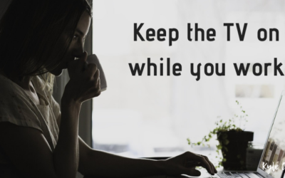 Why you should keep the TV on when you're working