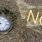 NOW is the Time: Choose a Life in NOW-here Over an Ego-trip to NO-where